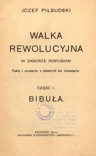File:PL Józef Piłsudski-Walka rewolucyjna w zaborze rosyjskim część I.djvu