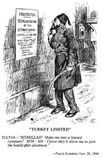 Caricature from Punch magazine, dated November 28, 1896. It shows Sultan Abdul Hamid II in front of a poster which announces the reorganisation of the Ottoman Empire. The empire's value is estimated at 5 million pounds. Russia, France and England are listed as the directors of the reorganisation.
