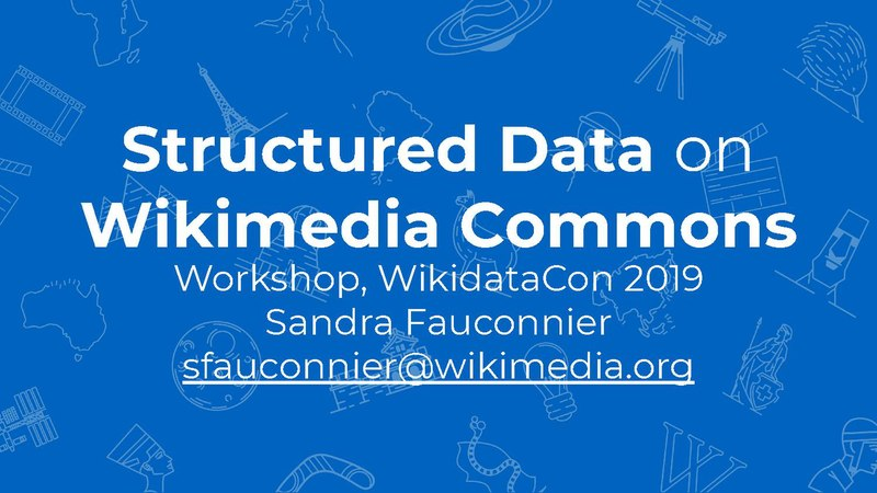 File:Structured Data on Wikimedia Commons workshop - WikidataCon 2019.pdf
