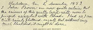 John Brown's raid on Harpers Ferry - John Brown wrote his last prophecy on December 2 of 1859.