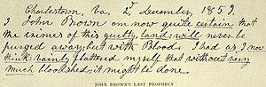 John Brown's raid on Harpers Ferry - John Brown wrote his last prophecy on December 2 of 1859.