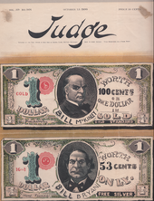 "An illustrated magazine cover. Two dollar ""Bills"" are shown; the top one bears the face of Bill McKinley, and is marked ""1 gold dollar. Worth 100 cents or one dollar in gold, prosperity, gold standard"". The other shows Bill Bryan, and is denoted ""16 to 1 1 dollar. Worth 53 cents only, hard times, free silver""."