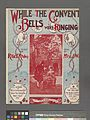 While the convent bells were ringing (NYPL Hades-1935960-2001221).jpg