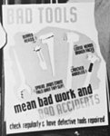 """""""Bad tools mean bad work and bad accidents, check regularly & have defective tools repaired"""" detail- NARA - 522882 (cropped).jpg"""