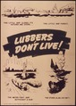"""""""Lubbers Don't Live - The little ship closed its hatches and doors. . ."""" - NARA - 514922.tif"""