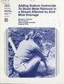 Adding sodium hydroxide to study metal removal in a stream affected by acid mine drainage (IA addingsodiumhydr465amac).pdf