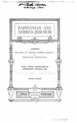 Babylonian and Assyrian Literature - Comprising the Epic of Izdubar, Hymns, Tablets, and Cuneiform Inscriptions