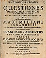 Banholzer, Johann Philosophia legalis, sev quaestiones dialecticae physicae et metaphysicae ad scientiam juris accommodatae, Dilingen 1682.jpg