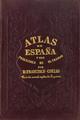 Francisco Coello (1847-1870) Atlas de España y sus posesiones de ultramar, cubierta.png