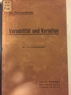 Yuri Filipchenko - The front cover of one copy of Filipchenko's Variabilität und Variation (copy of text taken from the Regenstein Library at the University of Chicago)