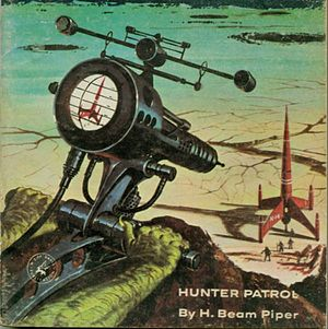 H. Beam Piper - Cover of Hunter Patrol, written with John J. McGuire