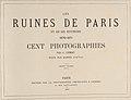 Les Ruines de Paris et de ses Environs 1870-1871- Cent Photographies- Second Volume. Par A. Liébert, text par Alfred d'Aunay. MET DP161613.jpg