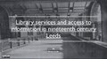 Libraries in Leeds during the 19th century.pdf