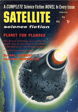 """Sam Merwin Jr. - Merwin added 10,000 words to Clement's novella """"Planetfall"""" for its publication in the February 1957 issue of Satellite Science Fiction as """"Planet for Plunder"""", under both authors' bylines"""