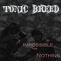 Tonic Breed Impossible is Nothing album.jpg