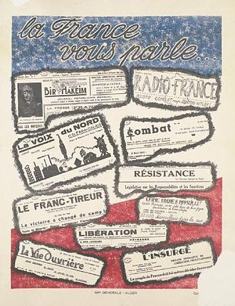 "History of Algeria - Poster to garner Algerian support for the struggle in France during World War 2. ""France is speaking to you"" with clippings from French Resistance newspapers from 1942 and 1943"