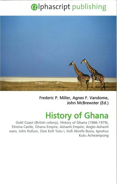 File:Alphascript Publishing book by Miller FP Vandome AF McBrewster J. A scanned example. History of Ghana. Copy and paste from wikipedia.pdf