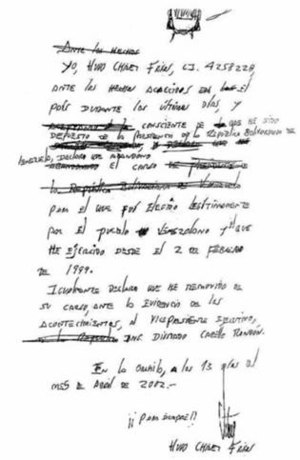 2002 Venezuelan coup d'état attempt - Alleged resignation letter of Chávez.