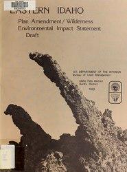 Eastern Idaho wilderness draft environmental impact statement and plan amendment : Bannock, Caribou, Bingham, Butte, Bonneville Counties, State of Idaho