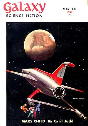 Judith Merril - The opening installment of Mars Child, by Merril and Cyril Kornbluth, took the cover of the May 1951 issue of Galaxy Science Fiction