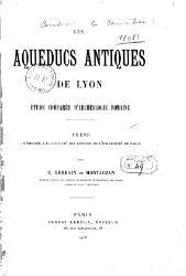 Camille Germain de Montauzan: Les aqueducs antiques de Lyon: étude comparée d'archéologie romaine