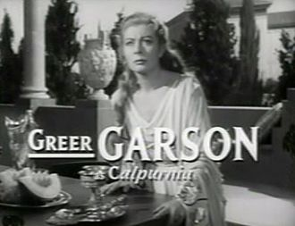 Calpurnia (wife of Caesar) - Greer Garson as Calpurnia.