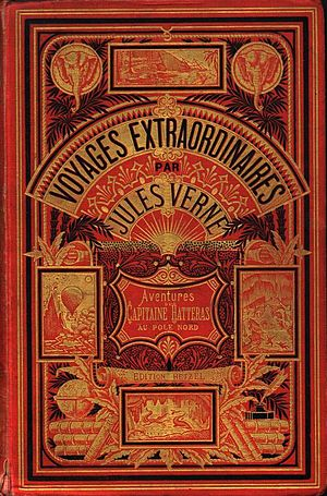 "Pierre-Jules Hetzel - A typical Jules Verne book cover as published by Hetzel. The edition is Les Aventures du Capitaine Hatteras au Pôle Nord, type ""Aux deux éléphants""."