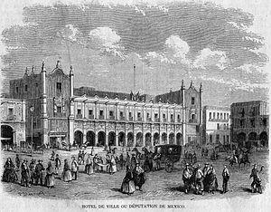 Federal District buildings - The 1720–1724 built Palacio de Ayuntamiento or Palacio de Diputación (L'Illustration, 1862).
