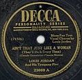 Louis Jordan Ain´t that just like a woman (1946)