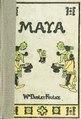 Maya; a story of Yucatan (IA cu31924021971407).pdf