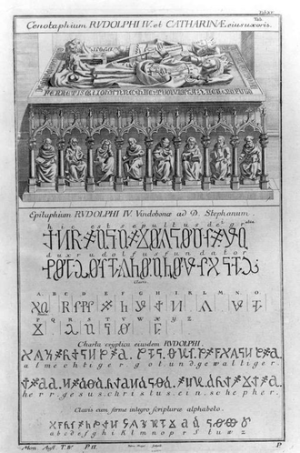 "Rudolf IV, Duke of Austria - The decipherment of the epitaph accompanying the cenotaph, or symbolic tomb, of Duke Rudolph IV in the Stephansdom in Vienna. The translation of the secret writing into English is ""This is the sepulchre of Rudolph, by the Grace of God, Duke and Founder"" and ""Almighty God and great lord Jesus Christ, a shepherd."" Rudolf was, in fact, never buried within the almost-solid stone structure, but in the Ducal Crypt of the Stephansdom in Vienna. The text is written using the Alphabetum Kaldeorum, a code he probably invented."