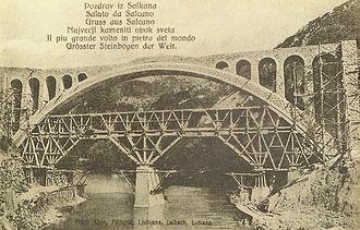 Solkan Bridge - The Solkan Bridge (the photograph is from 1906) originally had five sub-arches.
