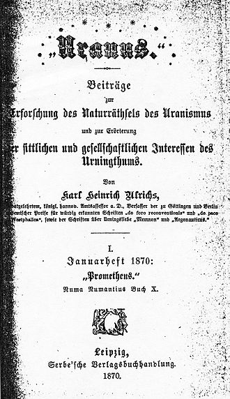 Karl Heinrich Ulrichs - The first and only issue of Uranus (January 1870), intended by Ulrichs as a regular periodical, bears its own title: Prometheus