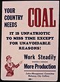 Your country needs coal. It is unpatriotic to miss time except for unavoidable reasons^ Work steadily. More production. - NARA - 534847.jpg