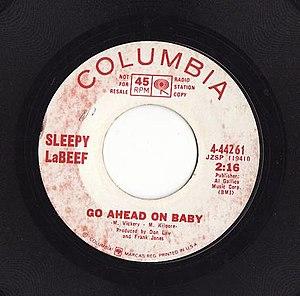 Sleepy LaBeef - Go Ahead on Baby by Sleepy LaBeef, Columbia late 1960s.