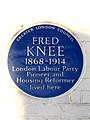 FRED KNEE 1868-1914 London Labour Party Pioneer and Housing Reformer lived here.jpg