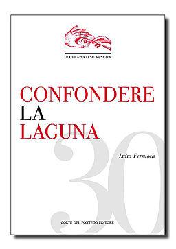 Lidia Fersuoch - Confondere la Laguna