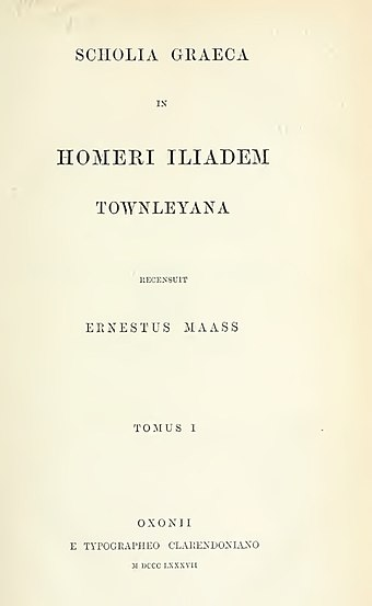 Ernst Maass, Scholia Graeca in Homeri Iliadem Townleyana (1887), a collection of scholia of Homer's Iliad.