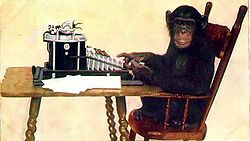 Given enough time, a hypothetical chimpanzee typing at random would, as part of its output, almost surely produce one of Shakespeare's plays (or any other text).