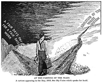 """Industrial Workers of the World philosophy and tactics - """"At the Parting of the Ways"""", a cartoon from the May 1919 Industrial Workers of the World periodical One Big Union which shows a worker representing the working class choosing between a path of craft unionism towards the AFL slogan """"A Fair Day's Pay for a Fair Day's Work"""" and a path of industrial unionism towards the IWW slogan """"Abolition of the Wage System"""""""