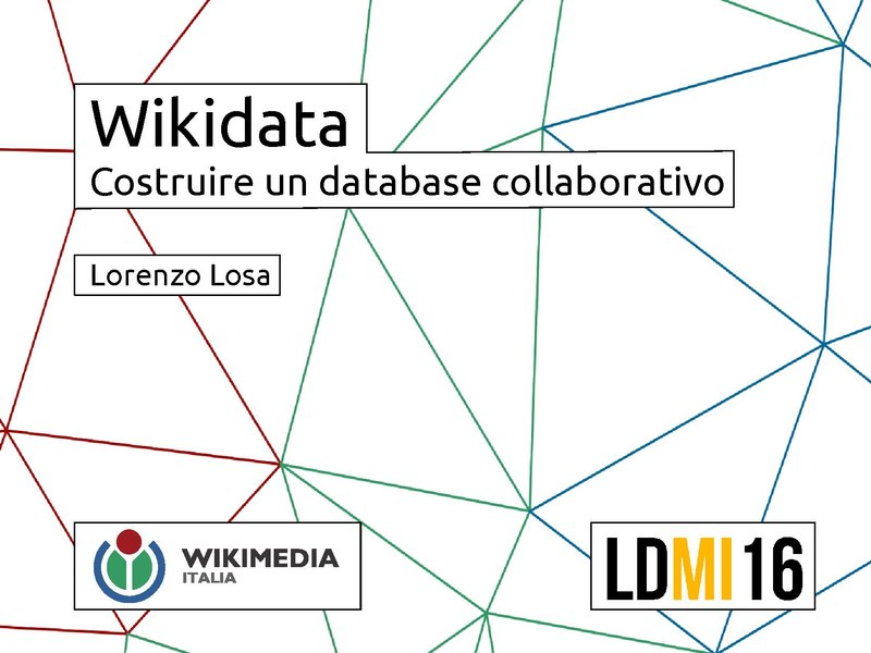 File:Wikidata. Costruire un database collaborativo - Linux day 2016 - Milano.pdf