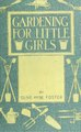 Gardening for little girls (IA cu31924002848905).pdf