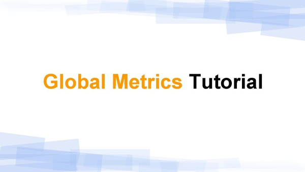 Global Metrics Tutorial.pdf