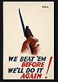 INF3-134 War Effort We beat 'em before. We'll do it again (hand clasping bayonetted rifle) Artist Pat Keely.jpg