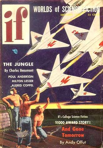 "Andrew J. Offutt - Offutt's first story, ""And Gone Tomorrow, appeared in the December 1954 issue of If."
