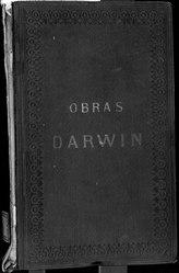 Charles Darwin: Origen de las especies por medio de la selección natural ó La conservación de las razas favorecidas en la lucha por la existencia