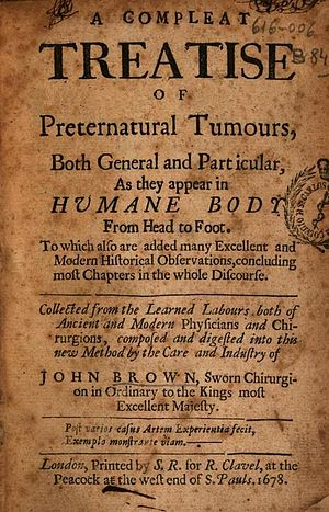 Preternatural - A Compleat Treatise of Preternatural Tumours (1678) by John Brown