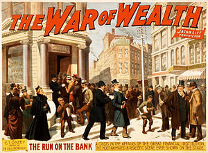 Bank run - A poster for the 1896 Broadway melodrama The War of Wealth depicts a 19th-century bank run in the U.S.