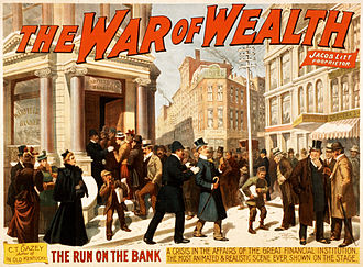 Panic of 1893 - The 1896 Broadway melodrama The War of Wealth was inspired by the panic of 1893.