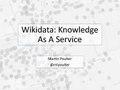 Wikidata Knowledge as a Service slides OeRC Feb2018.pdf